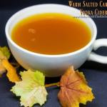 WARM  SALTED CARAMEL VODKA CIDER