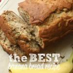 THE VERY BEST BANANA BREAD