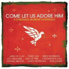 Come Let Us Adore Him CD
