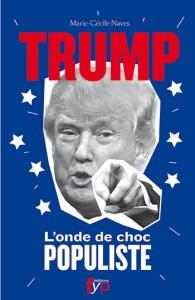 Donald Trump, l'onde de choc du populisme
