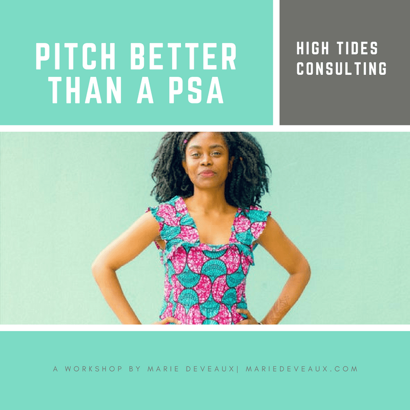 """Marie Deveaux career coach advises solopreneurs to pitch better than a psa by creating memorable elevator pitches that get them noticed. Image shows a confident black woman standing with her hands on her hips under the title """"Ptich Better than a PSA"""" a workshop by Marie Deveaux of High Tides Consulting"""