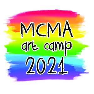 MCMA art camp 2021 written in childlike letters on top of rainbow paint smears