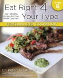 Eat Right 4 Your Type Personalized Cookbook Type B: 150+ Healthy Recipes For Your Blood Type Diet by Peter J. D'Adamo, Kristin O'Connor