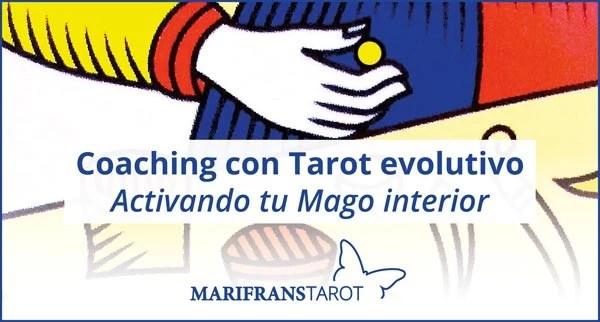Coaching con Tarot evolutivo. El Mago, activando tu Mago interior
