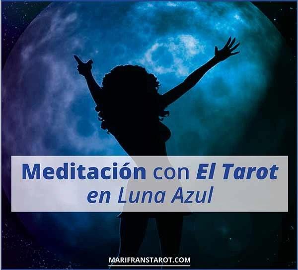 meditación con el Tarot en Luna Azul en Sagitario en marifranstarot.com