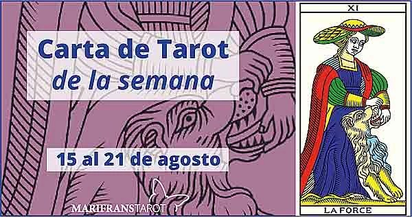 15 al 21 de agosto 2016 Carta de Tarot semanal en marifranstarot.com