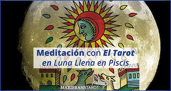 Meditación con la Luna Llena en Piscis en marifranstarot.com