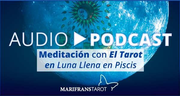 Audio Meditación podcast en Luna Llena en Piscis en marifranstarot.com