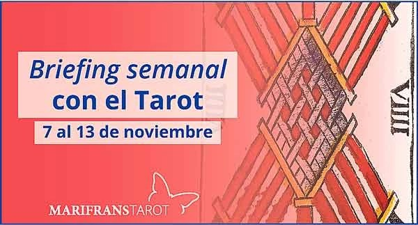 7 al 13 de noviembre 2016 Briefing semanal con el Tarot en marifranstarot.com