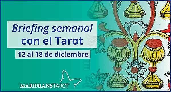 12 al 18 de diciembre 2016 Briefing semanal con el Tarot en marifranstarot.com