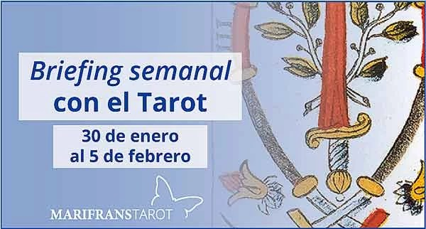 30 de enero al 5 de febrero 2017 Briefing semanal con el Tarot en marifranstarot.com