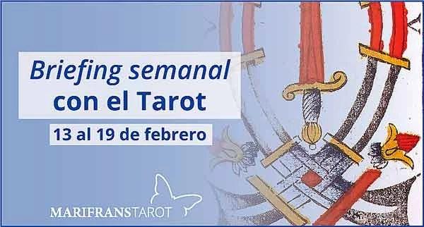 13 al 19 de febrero 2017 Briefing semanal con el Tarot en marifranstarot.com