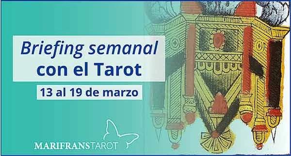 13 al 19 de marzo 2017 Briefing semanal con el Tarot en marifranstarot.com