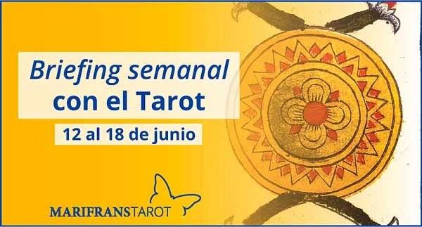 12 al 18 de junio de 2017 Briefing semanal con el Tarot en marifranstarot.com