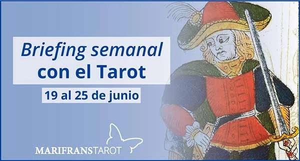 19 al 25 de junio de 2017 Briefing semanal con el Tarot en marifranstarot.com