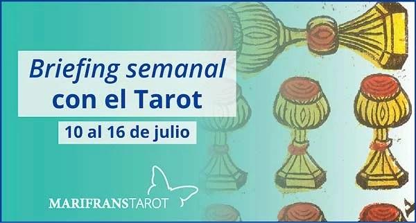10 al 16 de julio de 2017 Briefing semanal con el Tarot en marifranstarot.com