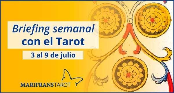 3 al 9 de julio de 2017 Briefing semanal con el Tarot en marifranstarot.com
