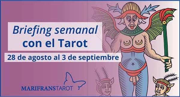 28 de agosto al 3 de septiembre de 2017 Briefing semanal con el Tarot en marifranstarot.com