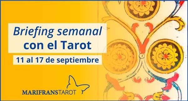 11 al 17 de septiembre de 2017 Briefing semanal con el Tarot en marifranstarot.com