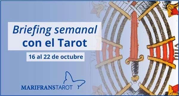 16 al 22 de octubre de 2017 Briefing semanal con el Tarot en marifranstarot.com