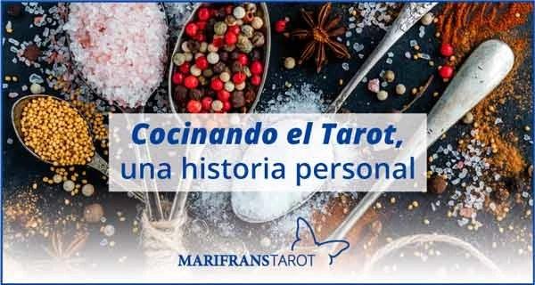 Cocinando el Tarot. Una historia personal en Marifrans Tarot