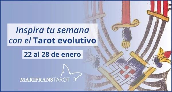 Briefing semanal tarot evolutivo 22 al 28 de enero de 2018 en Marifranstarot