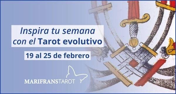 Briefing semanal tarot evolutivo 19 al 25 de febrero de 2018 en Marifranstarot