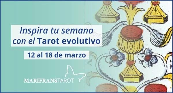 Briefing semanal tarot evolutivo 12 al 18 de marzo de 2018 en Marifranstarot