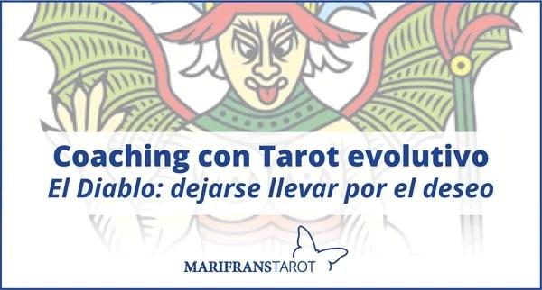 Coaching con Tarot evolutivo. El Diablo: dejarse llevar por el deseo