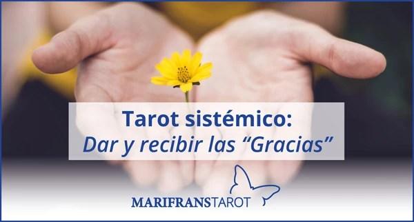 Tarot sistémico dar y recibir las gracias en Marifrans Tarot