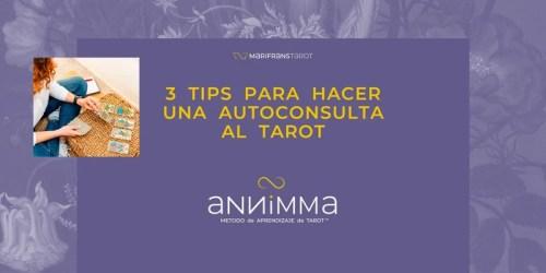 3 tips para hacer autoconsulta al Tarot según el Método Annimma
