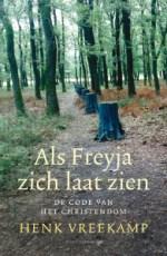 Kaft Vreekamp, Als Freyja zich laat zien