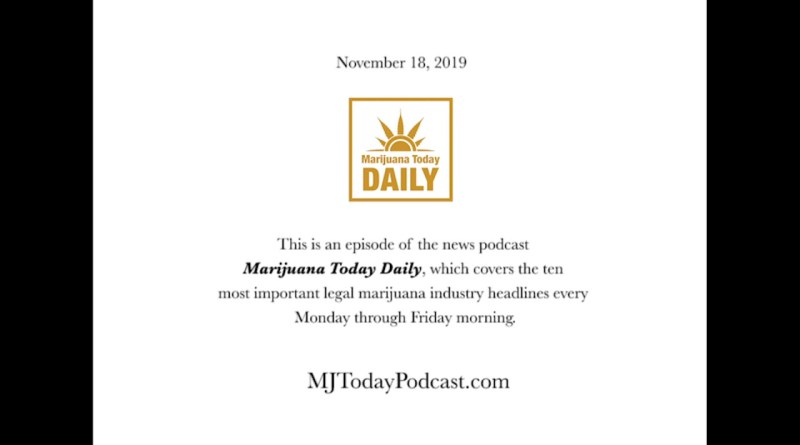 Monday, November 18, 2019 Headlines | Marijuana Today Daily News