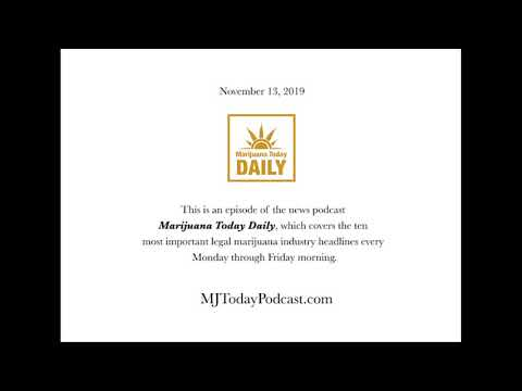 Wednesday, November 13, 2019 Headlines | Marijuana Today Daily News