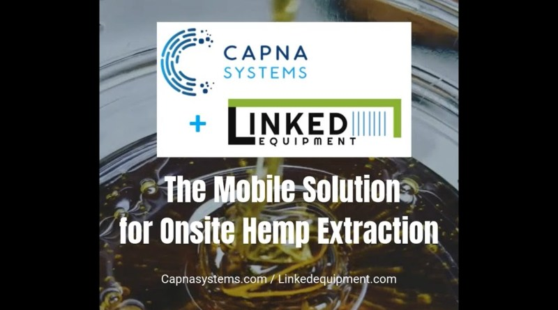 Mobile Hemp Extraction Labs by Capna & Linked Equipment