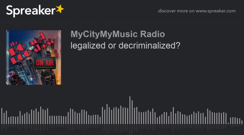 legalized or decriminalized?