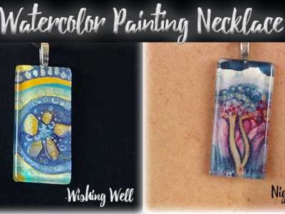 Make Your Own Watercolor Necklace - Paint and Sip