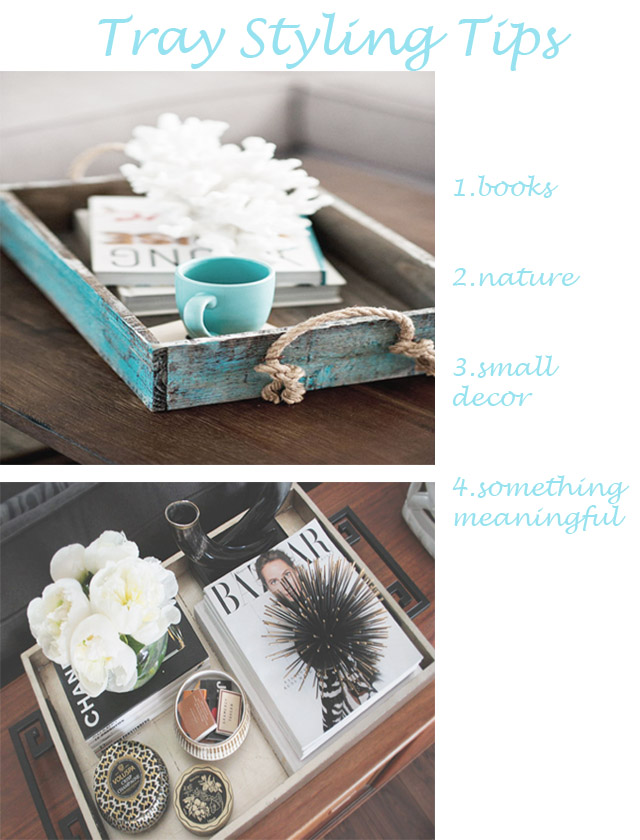 Tray Styling 101. Specila thanks to houseofturquoise.com and erikabrechtel.com for these pictures.