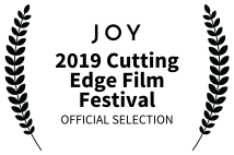 JOY - Official Selection of the 2019 Cutting Edge Film festival