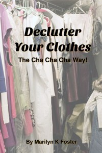 Declutter Your Clothes The Cha Cha Cha Way