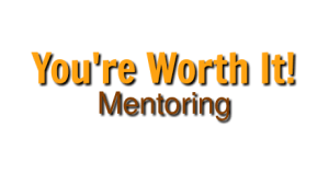 You're Worth It Mentoring