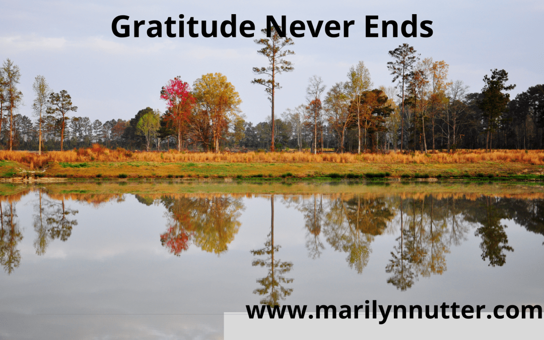 Gratitude Never Ends: Thanksgiving Part 2