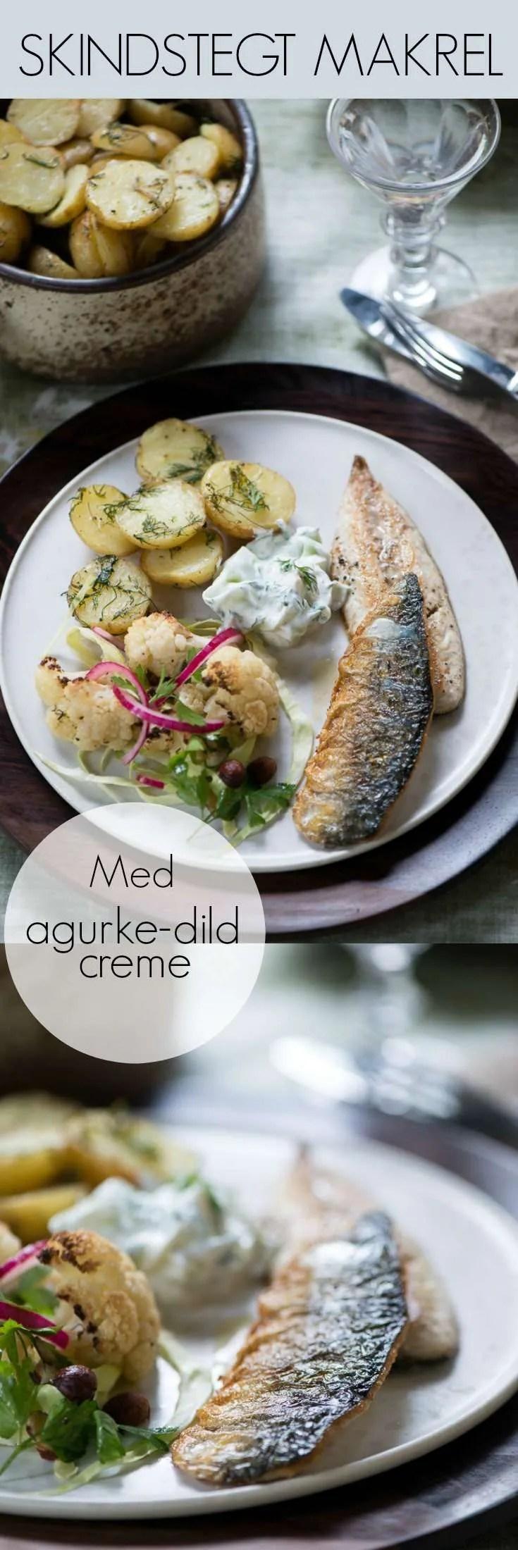 Skindstegt makrel med agurke-dild cream og lækkert grønt tilbehør. Nem og hurtig makrel opskrift fra Marinas Mad: Årstidens opskrifter.