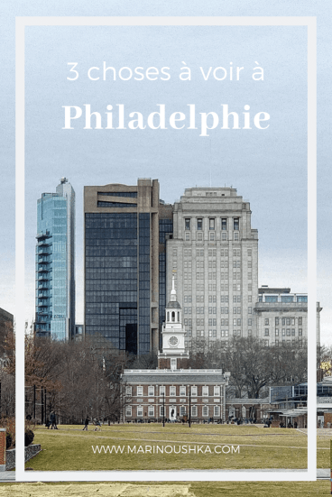 3 choses à voir à Philly par Marinoushka Blog