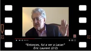 """""""Entonces fui a ver a Lacan"""". Eric Laurent 2-2"""