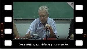 Los autistas sus objetos y sus mundos. Conferencia de Eric Laurent