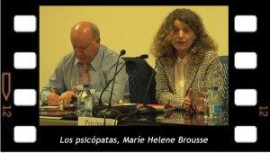 """""""Los psicópatas"""" Conferencia de Marie Helene Brousse"""