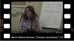 Marie Hélene Brousse. Cuerpos Lacanianos 1-8