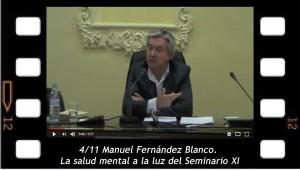 4/11. Manuel Fernández Blanco. La salud mental a la luz del Seminario XI