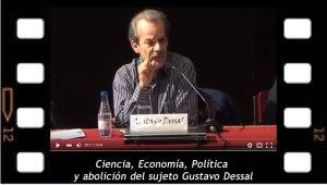 Ciencia, Economía, Política y Abolición del Sujeto, Gustavo Dessal